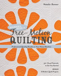 Beginner's Guide to Free-Motion Quilting by Natalia Bonner for Stash Books