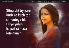 Here the list of 14 Yeh Jawaani Hai Deewani dialogues you should check out. Amazing Yeh Jawaani Hai Deewani quotes to remember. Movie Love Quotes, Song Quotes, Life Quotes, Attitude Quotes, Wisdom Quotes, Qoutes, Hindi Shayari Inspirational, Romantic Dialogues, Movie Dialogues