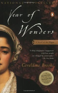 Year of Wonders: A Novel of the Plague by Geraldine Brooks,http://www.amazon.com/dp/0142001430/ref=cm_sw_r_pi_dp_Uplatb0WD9PKX6JR