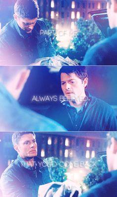 Dean + Castiel: part of me always believed that you'd come back #spn #destiel