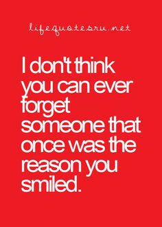 this is so true. I will never forget about him because whenever he texted and called me, my face would just light up. Even right now I'm smiling, but saying goodbye was something that I had to do and that I wish I didn't do. Now hes out of my life and I can't help, but stop and think about him. One day, I hope that he knows how much I cared about him and how much he meant to me.