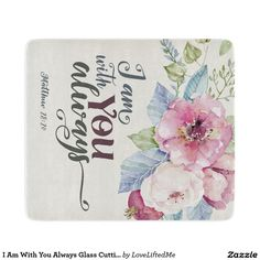 I Am With You Always Glass Cutting Mat
