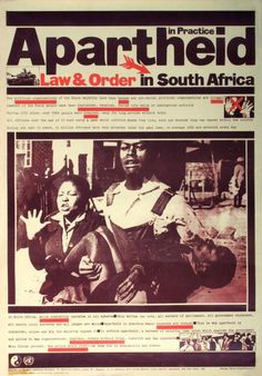 Poster entitled 'Apartheid in Practice: Law and Order' by David King for the Anti-Apartheid Movement. Scientific Journal, Youth Day, History Education, History Classroom, Law And Order, American War, Nelson Mandela, African History, History Facts