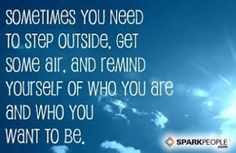 Get outside!    via @SparkPeople #motivation #inspiration #quotes #inspirationalquotes