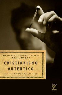 Cristianismo Autêntico, John Stott