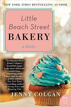 Little Beach Street Bakery: A Novel: Jenny Colgan: 9780062371225: Amazon.com: Books
