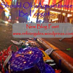The New Years blog post has been written! www.refiningalex.wordpress.com