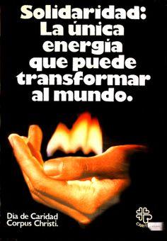 Cartel Campaña de Caridad 1981: Solidaridad: La única energía que puede transformar al mundo.