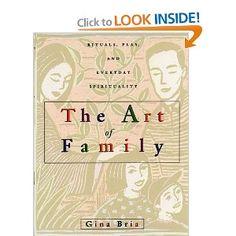 The Art of Family: Rituals, Imagination, and Everyday Spirituality: Gina Bria: 9780440507727: Amazon.com: Books