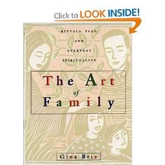 The Art of Family: Rituals, Imagination, and Everyday Spirituality: Gina Bria: 9780440507727: Amazon.com: Books