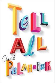Tell All - Chuck Palahniuk