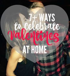 7 Ways to Celebrate Valentine's Day at Home