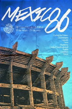 Poster mundial de fútbol. #Mexico 1986 #FIFA #Mundial Fútbol Diseño http://creativittaagencia.blogspot.com/2014/07/posters-world-cup-1930-2014.html