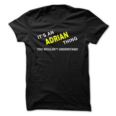 ADRIAN thing. T Shirts, Hoodies. Check price ==► https://www.sunfrog.com/Names/ADRIAN-thing-bthjz.html?41382 $21.9