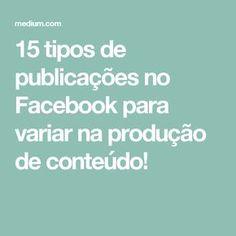 15 tipos de publicações no Facebook para variar na produção de conteúdo!
