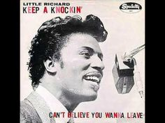 """Little Richard - Keep a Knockin (1957). """"Keep A-Knockin' (but You Can't Come In)"""" is a popular song from the late 1920s, possibly written by Perry Bradford.[1] Variations were recorded by James """"Boodle It"""" Wiggins in 1928, Lil Johnson in 1935, Milton Brown in 1936 and Louis Jordan in 1939.(According to Rolling Stone,Jordan had gotten it from James Wiggins and Kokomo Arnold.)"""" [Wikipedia]"""