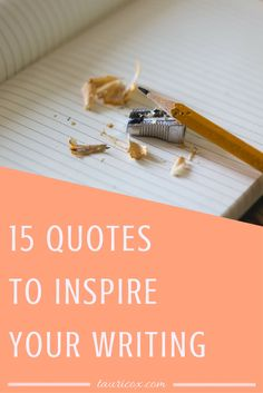 Some of my favorite quotes from writers whose advice is worth much more than a grain of salt.