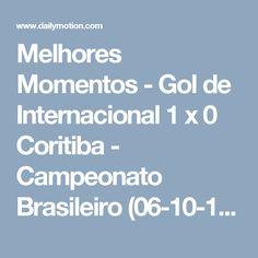 Melhores Momentos - Gol de Internacional 1 x 0 Coritiba - Campeonato Brasileiro (06-10-16) - Video Dailymotion