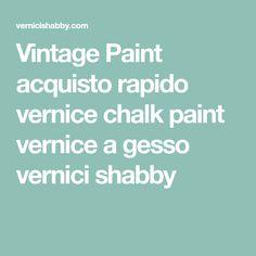 Vintage Paint acquisto rapido vernice chalk paint vernice a gesso vernici shabby