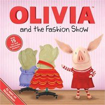 For Little Fashionista:  Olivia And The Fashion Show