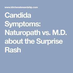 Candida Symptoms: Naturopath vs. M.D. about the Surprise Rash
