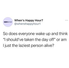 Lazy Person, Job Work, Nurse Life, Work Humor, Just Me, Wake Up, Stuff To Do, Workplace, Attitude