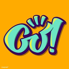 Go! inspirational and motivational illustration | premium image by rawpixel.com Creative Typography, Typography Quotes, Typography Design, Logo Design, Web Design, Free Vector Illustration, Free Illustrations, Letras Abcd, Sayings And Phrases
