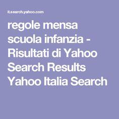 regole mensa scuola infanzia - Risultati di Yahoo Search Results Yahoo Italia Search