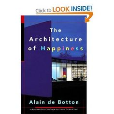 The Architecture of Happiness —Alain de Botton