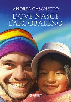 Andrea Caschetto, Dove nasce l'arcobaleno