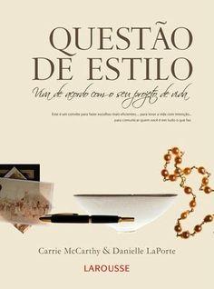 """Livro """"Questão de Estilo"""" - Carrie McCarthy e Danielle LaPorte - Nicholas Gimenes"""