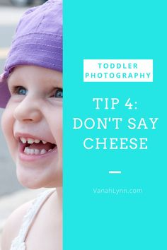 """Don't say cheese! When a child says """"cheese,"""" they lack the authentic smile that we are looking for. Their smile becomes forced and unnatural, and you want to see genuine happiness. Instead find a way to make them laugh or smile. Play a game of peek-a-boo, put a stuffed animal on your head and sneeze.... Anything that you can think of to get a real smile.  To see the rest of the tips, click on the link and head over to our blog at VanahLynn.com! Birthday Party Decorations Diy, Diy Birthday, Little Girl Birthday, Little Girls, Boy Fashion, Fashion Ideas, Balloons Photography, Teen Christmas Gifts, Drawing Activities"""