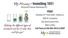 Make plans to attend the 2nd workshop in our Personal Finance series: My Money - Investing 101! Free on OCT 27th from 6pm to 8pm. Call Teena @ 432-687-8415 to RSVP!