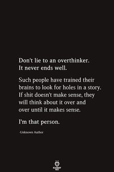 Do not Lie To An Overthinker. It By no means Ends Effectively Do not Lie To An Overthinker. It By no means Ends Effectively ,Life Quotes , Do not Lie To An Overthinker. It By no means Ends Effectively , quotes quotes for him quotes for husband […] Deep Relationship Quotes, Inspirational Quotes Relationships, Struggling Relationship Quotes, Rekindle Relationship, Complicated Relationship Quotes, Deep Meaningful Quotes, Relationship Questions, Ending A Relationship, Broken Relationships