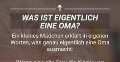 Was ist eigentlich eine Oma? Excellence Quotes, Cute Quotes, Good To Know, Quotations, About Me Blog, Humor, Motivation, Feelings, Sayings