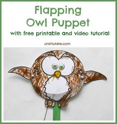 Flapping owl puppet by craftulate - free printable and video tutorial! Flapping Bird, Gruffalo's Child, Puppets For Kids, Puppet Crafts, Creative Arts And Crafts, Animal Crafts For Kids, Bird Crafts, Shadow Puppets, Preschool Crafts