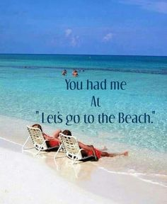 "You had me at ""lets go to the beach."""