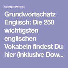 Grundwortschatz Englisch: Die 250 wichtigsten englischen Vokabeln findest Du hier (inklusive Download als Excel oder PDF)!