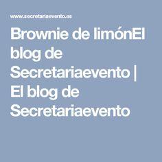 Brownie de limónEl blog de Secretariaevento | El blog de Secretariaevento