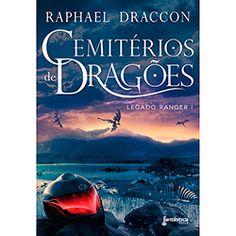 Livro - Cemitério dos Dragões - Coleção Legado Ranger  - Vol. 1