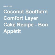 Coconut Southern Comfort Layer Cake Recipe - Bon Appétit