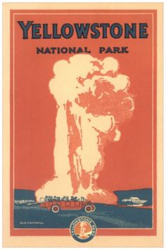 Yellowstone! US National Parks vintage series (http://www.allposters.co.uk/-sp/Travel-Poster-for-Yellowstone-Park-Old-Faithful-Posters_i8423894_.htm)