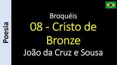 João da Cruz e Sousa - Broquéis - 08 - Cristo de Bronze