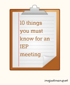 10 Things You Must Know for an IEP Meeting - great info!