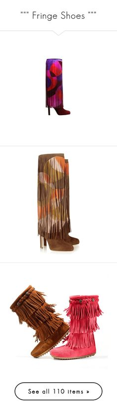 """"""""""""""" Fringe Shoes """""""""""" by dicabria ❤ liked on Polyvore featuring shoes, boots, knee-high boots, knee-high fringe boots, suede boots, suede leather boots, suede fringe boots, mid-calf boots, mojo moxy and suede high heel boots"""