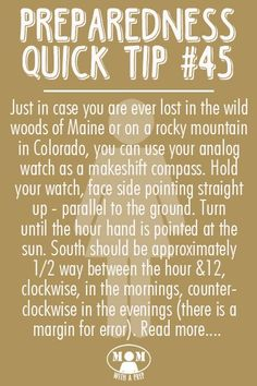 Preparedness Quick Tip #45: Use Your Analog Watch as a Compass -- takes a little practice and isn't 100% effective, but if you've lost everything else, this can give you an approximation to get you on your way! Please read for more details @ MomwithaPREP