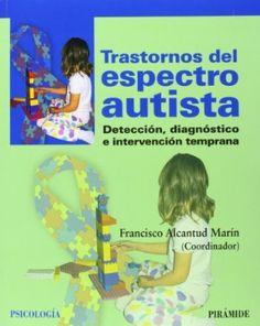Trastornos del espectro autista : detección, diagnóstico e intervención temprana / (coordinador) Francisco Alcantud Marín