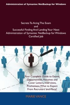 BUY NOW Administration of Symantec NetBackup for Windows Secrets To Acing The Exam and Successful Finding And Landing Your Next Administration of