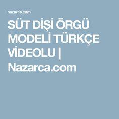 SÜT DİŞİ ÖRGÜ MODELİ TÜRKÇE VİDEOLU   Nazarca.com