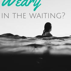 Are You Weary In The Waiting? Christian Women, Everyone Else, Words Of Encouragement, Waiting, Reading, Bible Studies, God, Pep Talks, Dios